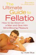 The Ultimate Guide To Fellatio