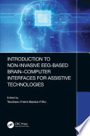 Introduction to Non Invasive EEG Based Brain Computer Interfaces for Assistive Technologies Book