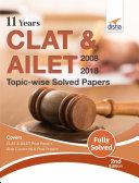 11 Years CLAT & AILET (2008-18) Topic-wise Solved Papers 2nd Edition