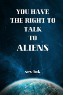 You Have the Right to Talk to Aliens
