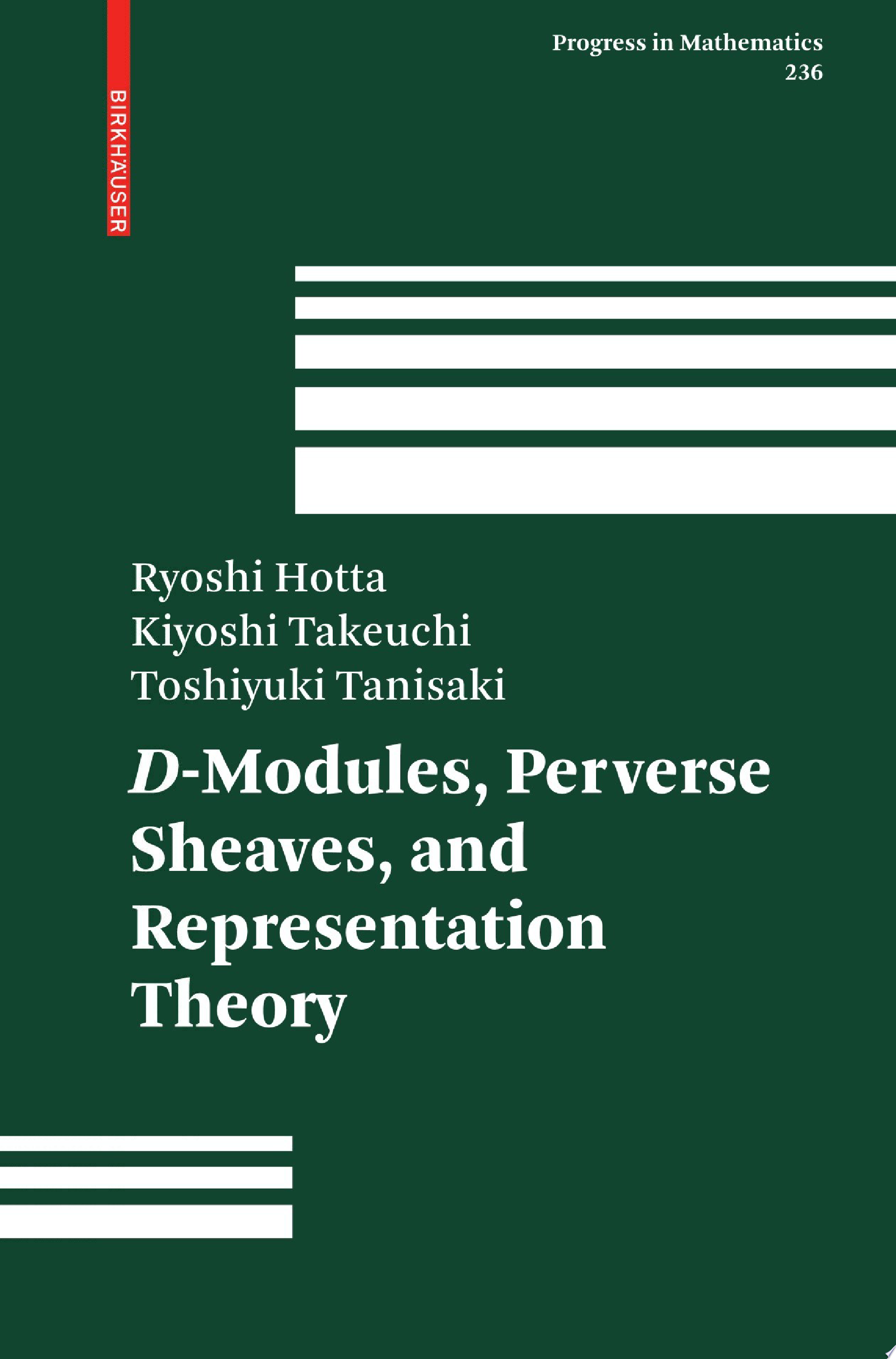 D Modules  Perverse Sheaves  and Representation Theory