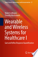 Wearable and Wireless Systems for Healthcare I