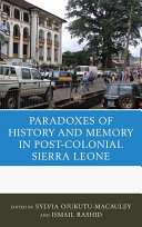 Paradoxes of history and memory in postcolonial Sierra Leone
