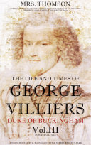 The life and times of George Villiers, duke of Buckingham Vol.3 (of 3) Pdf/ePub eBook
