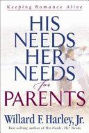 His Needs  Her Needs for Parents