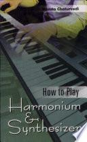How To Play Harmonium Synthesiser