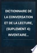 Dictionnaire de la conversation et de la lecture, (SUPLEMENT 4)