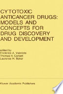 Cytotoxic Anticancer Drugs  Models and Concepts for Drug Discovery and Development