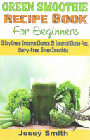 Green Smoothie Recipe Book for Beginners