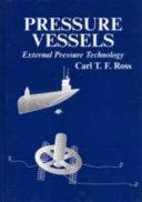 Pressure Vessels: External Pressure Technology - C  T  F  Ross