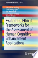 Evaluating Ethical Frameworks for the Assessment of Human Cognitive Enhancement Applications Book