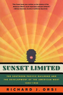 Sunset Limited: The Southern Pacific Railroad and the ...