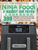 The Essential Ninja Foodi 2 Basket Air Fryer Cookbook Book