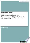 Gleichstellung per Gesetz? Eine Untersuchung am Beispiel der Frauen in der Bundeswehr