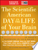 The Scientific American Day in the Life of Your Brain Book