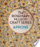 The Rosemary McLeod Craft Series  Aprons