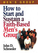 How to Start and Sustain a Faith Based Men s Group