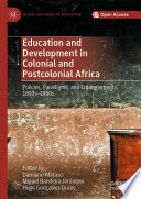 Education and Development in Colonial and Postcolonial Africa