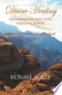 Divine Healing Transforming Pain Into Personal Power