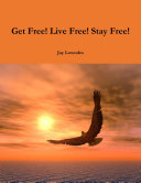 Get Free! Live Free! Stay Free! ebook