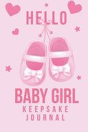 Hello Baby Girl Keepsake Journal