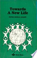 Towards A New Life