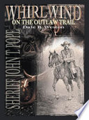 Whirlwind On The Outlaw Trail