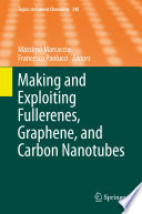 Making And Exploiting Fullerenes Graphene And Carbon Nanotubes Book PDF