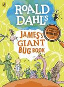 Roald Dahl s James s Giant Bug Book