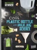 Cool Plastic Bottle and Milk Jug Science ebook