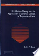 Distillation Theory and its Application to Optimal Design of Separation Units Book
