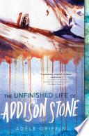 The Unfinished Life of Addison Stone  A Novel