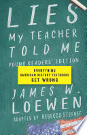 Lies My Teacher Told Me  Young Readers    Edition