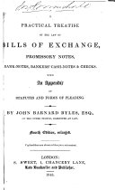A Practical Treatise on the Law of Bills of Exchange  Promissory Notes  Bank notes  Bankers  Cash notes   Checks