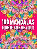 Coloring Book For Adults 100 Mandalas