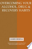 Overcoming Your Alcohol Drug Recovery Habits