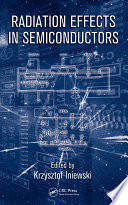 Radiation Effects in Semiconductors Book