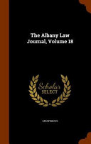 The Albany Law Journal Volume 18
