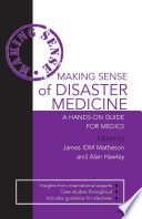 Making Sense of Disaster Medicine: A Hands-on Guide for Medics