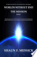 Worlds Without End  The Mission