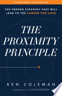 """The Proximity Principle: The Proven Strategy That Will Lead to the Career You Love"" by Ken Coleman, Dave Ramsey, Ramsey Press"