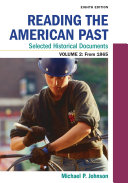 Reading the American Past  Selected Historical Documents  Volume 2  Since 1865 Book