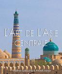 L'art de l'Asie Centrale [Pdf/ePub] eBook