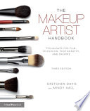 """The Makeup Artist Handbook: Techniques for Film, Television, Photography, and Theatre"" by Gretchen Davis, Mindy Hall"