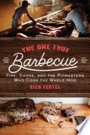 The One True Barbecue Book