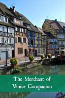 The Merchant of Venice Companion (Includes Study Guide, Complete Unabridged Book, Historical Context, Biography, and Character I