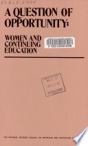 A Question of Opportunity  Women and Continuing Education Book