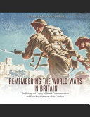 Remembering the World Wars in Britain