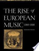 The Rise Of European Music 1380 1500