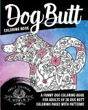 Dog Butt Coloring Book  A Funny Dog Coloring Book for Adults of 20 Dog Butt Coloring Pages with Patterns